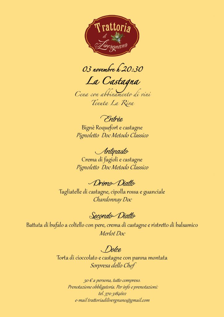 Continue the review of dinners with themed menus dedicated to the flavors of autumn, after pumpkin and Porcini, arrives the Chestnut November 3, H 20:30 the Chestnut-dinner with a combination of wines Tenuta la Riva