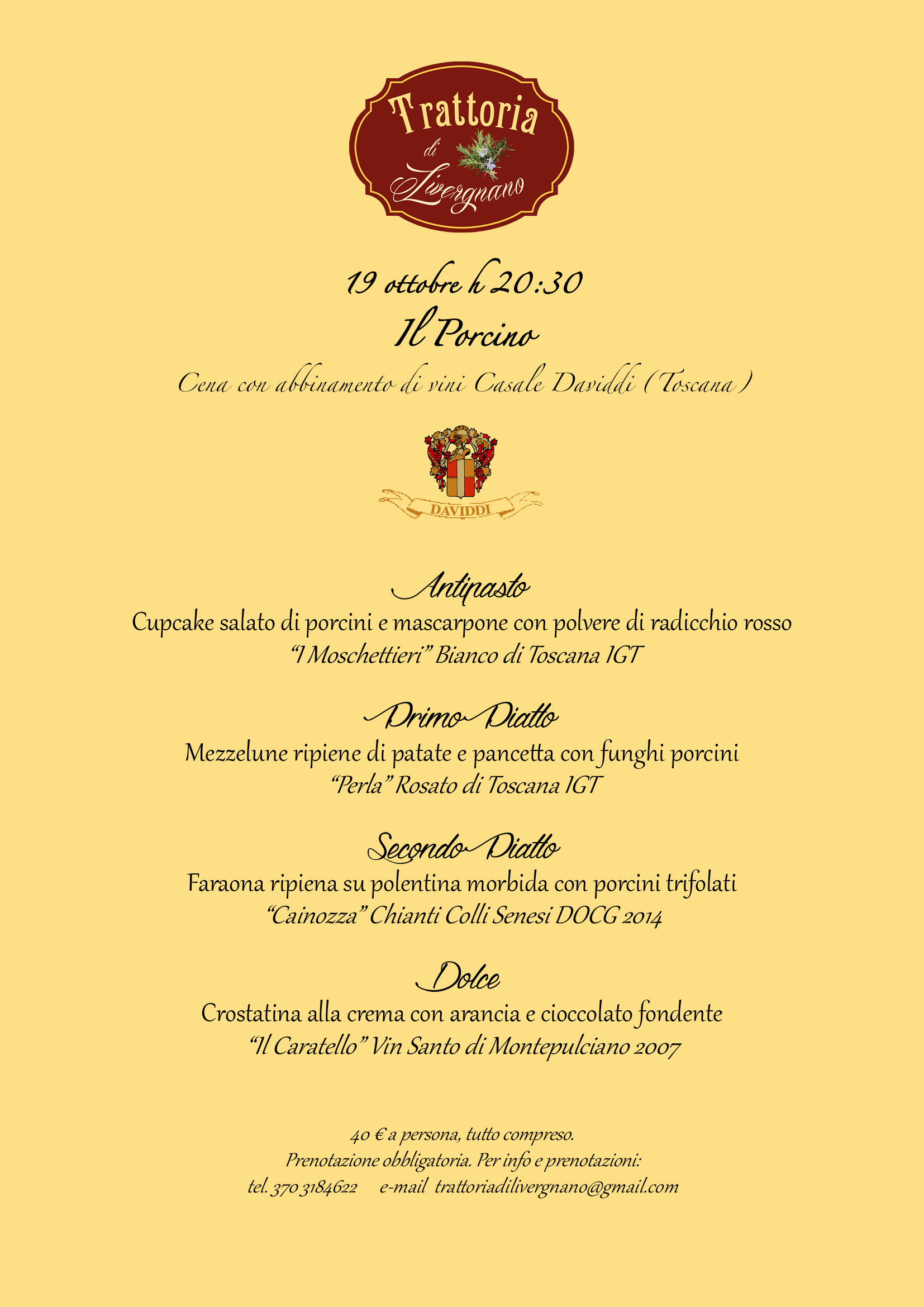 Menu dedicated to Porcino mushrooms with pairings of Daviddi wines, from appetizers such as porcini-mascarpone salty cupcakes with red chicory powder, to guineafowl stuffed on soft polenta with sauteed porcini mushrooms and much more.